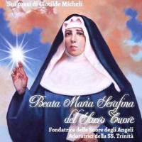 Clotilde Micheli, ovvero la beata suor Maria Serafina del Sacro Cuore